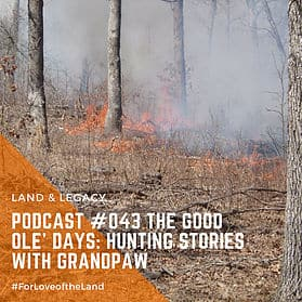Podcast #43:  The Good Ole' Days: Hunting Stories with Grandpa