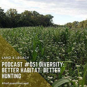 Podcast #51:  Diversity: Better Habitat, Better Hunting