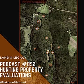 Podcast #52:  Hunting Property Evaluations