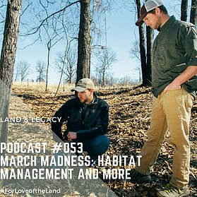 Podcast #53:  March Madness: Habitat Management and More