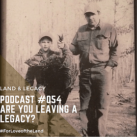 Podcast 54:  Are You Leaving a Legacy?
