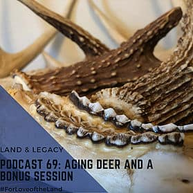 Podcast #69:  Aging Deer and a Bonus Session!