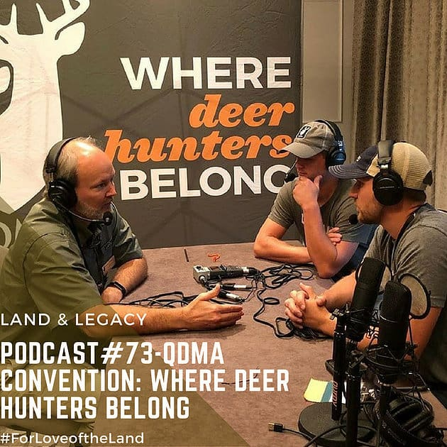 Podcast #73:  QDMA Convention: Where Deer Hunters Belong
