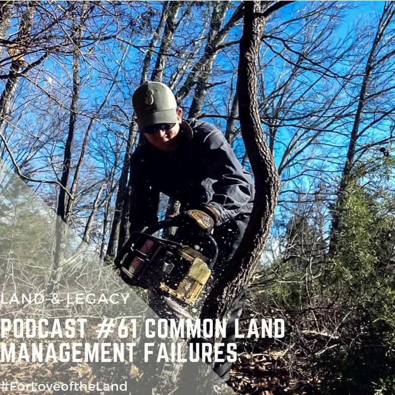 Podcast #61: Common Land Management Failures