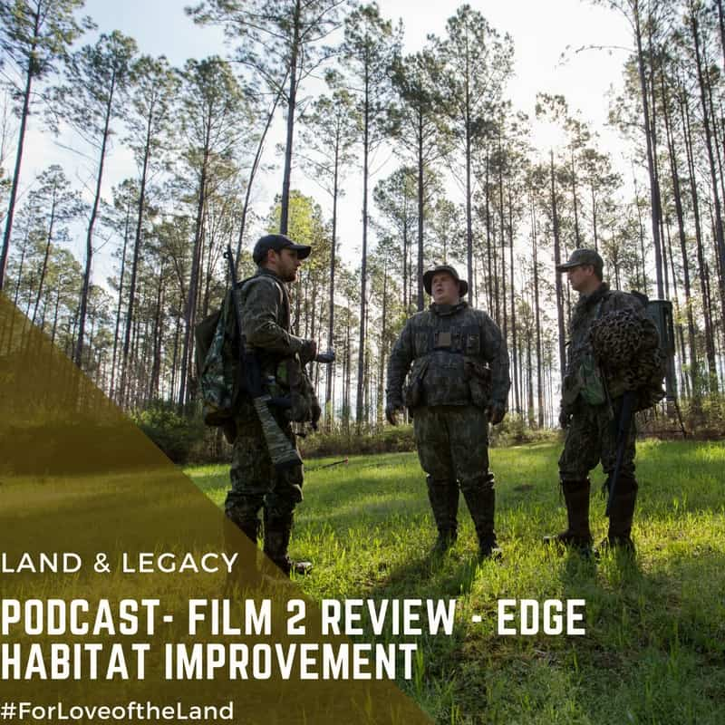 Podcast #62: Film #2 Review and Edge Habitat Improvements
